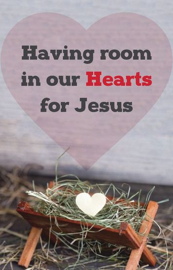 Having room in our hearts for Jesus