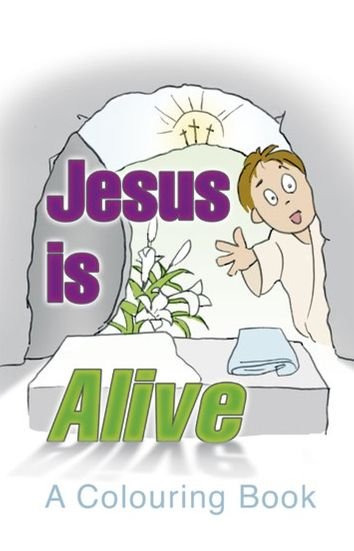 Jesus is Alive - A Colouring Book
