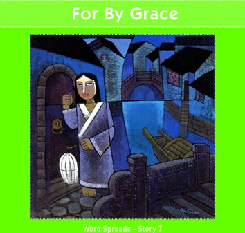 For by Grace  (Word Spreads - Story 7)