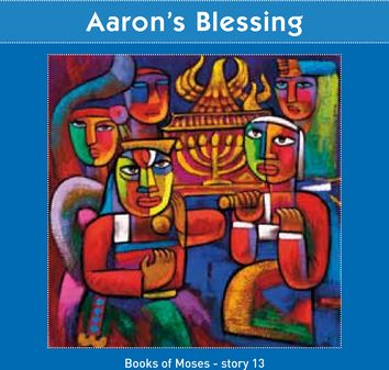 Aaron's Blessing  (Books of Moses - Story 13)