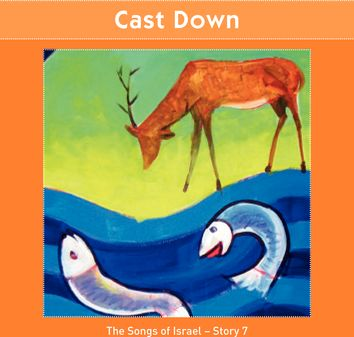 Cast Down (The Songs of Israel - Story 7)