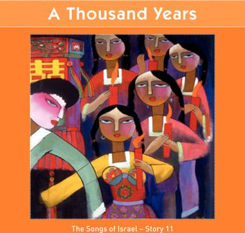 A Thousand Years (The Songs of Israel - Story 11)