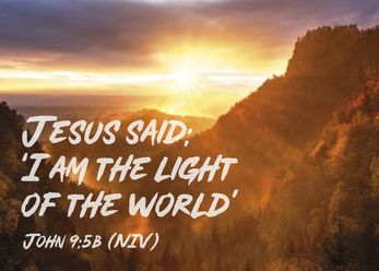 Jesus said: I am the light of the world