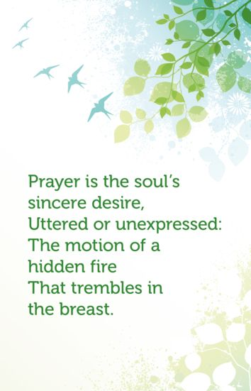 Prayer is the souls sincere desire
