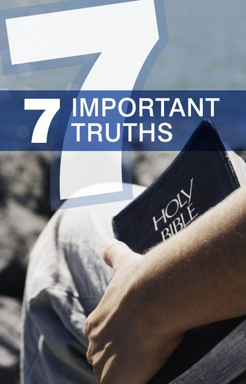 7 Important Truths