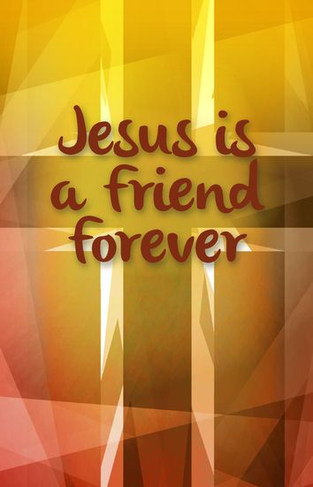 Jesus is a friend forever