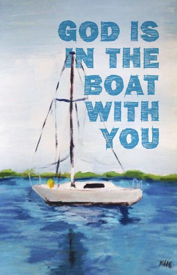 God is in the boat with you