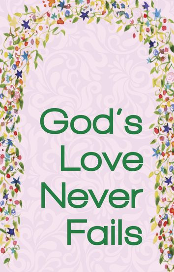 Gods Love never fails