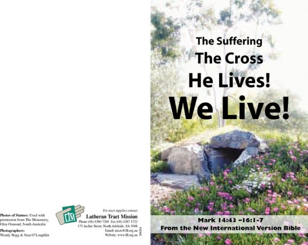 The Suffering, The Cross, He Lives, We Live