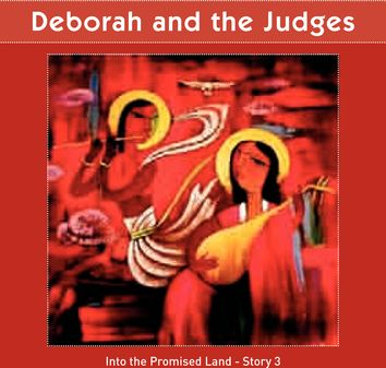 Deborah and the Judges (Promised Land - Story 3)