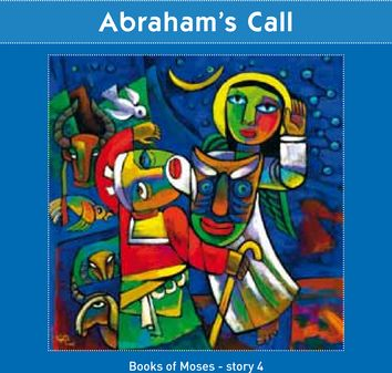 Abraham's Call  (Books of Moses - Story 4)