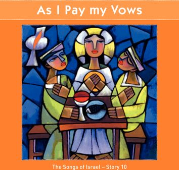 As I Pay My Vows (The Songs of Israel - Story 10)