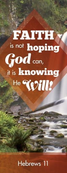 Faith is not hoping God can it is knowing He will